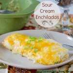 Sour Cream Enchiladas | realmomkitchen.com