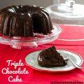 Triple Chocolate Cake | realmomkitchen.com