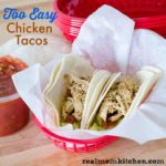 Too Easy Chicken Tacos | realmomkitchen.com