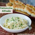 Fettuccine Alfredo   realmomkitchen.com
