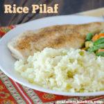Rice Pilaf   realmomkitchen.com