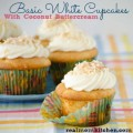 Basic White Cupcakes with Coconut Buttercream | realmomkitchen.com