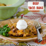 Beef Taco Bake | realmomkitchen.com