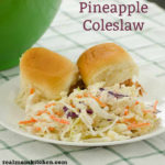 Pineapple Coleslaw | realmomkitchen.com