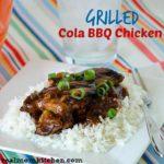 Grilled Cola BBQ Chicken | realmomkitchen.com