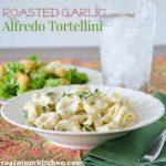 Roasted Garlic Alfredo Tortellini   realmomkitchen.com