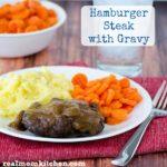 Hamburger Steak with Gravy l| realmomkitchen.com