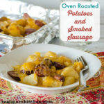 Easy Roasted Potatoes and Smoked Sausage   realmomkitchen.com