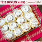 Cinnamon Roll Tips and Tricks   realmomkitchen.com