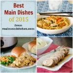 Best Main Dishes of 2015 | realmomkitchen.com