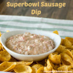 Superbowl Sausage Dip | realmomkitchen.com