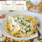 Slow Cooker Chicken Fettuccine | realmomkitchen.com