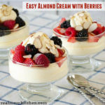 Almond Cream with Berries | realmomkitchen.com