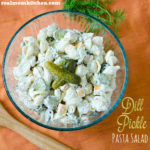 Dill Pickle Pasta Salad | realmomkitchen.com