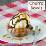 Churro Bowls | realmomkitchen.com