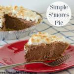 Simple Smores Pie | realmomkitchen.com