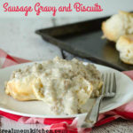Sausage Gravy and Biscuits | realmomkitchen.com