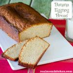 Banana Eggnog Bread | realmomkitchen.com