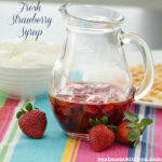 Fresh Strawberry Syrup | realmomkitchen.com