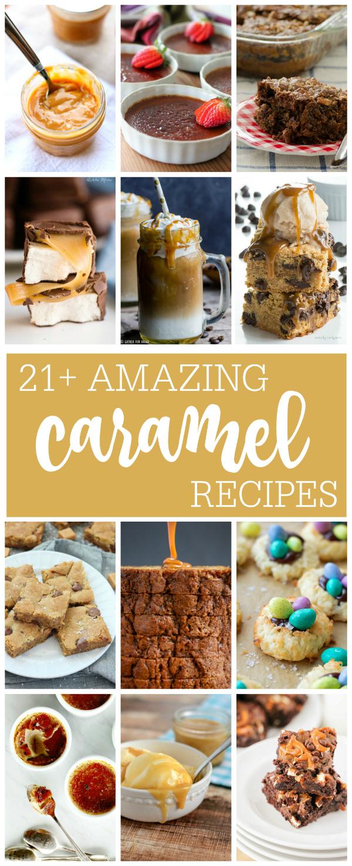 21+ Amazing Caramel Recipes | realmomkitchen.com