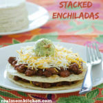 Stacked Enchiladas | realmomkitchen.com