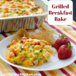 Grilled Breakfast Bake | realmomkitchen.com