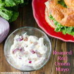 Roasted Red Onion Mayo | realmomkitchen.com