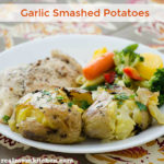 Garlic Smashed Potatoes | realmomkitchen.com