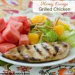 Honey Orange Grilled Chicken | realmomkitchen.com