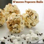 Smores Popcorn Balls | realmomkitchen.com