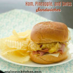Ham Pineapple and Swiss Sandwiches | realmomkitchen.com