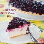Blueberry Sour Cream Pie | realmomkitchen.com