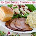 Slow Cooker Cranberry Citrus Holiday Ham | realmomkitchen.com