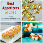 Best Appetizers of 2017 | realmomkitchen.com