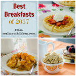 Best Breakfasts of 2017 | realmomkitchen.com