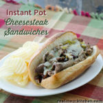 Instant Pot Cheesesteak Sandwiches | realmomkitchen.com