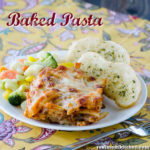 Baked Pasta | realmomkitchen.com