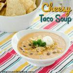 Cheesy Taco Soup | realmomkitchen.com