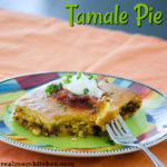 Tamale Pie | realmomkitchen.com