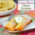 Cream Cheese Chicken Enchiladas | realmomkitchen.com