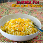 Instant Pot Mac and Cheese   realmomkitchen.com