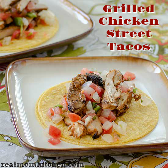 Grilled Chicken Street Tacos | realmomkitchen.com