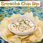 Sriracha Chip Dip | realmomkitchen.com