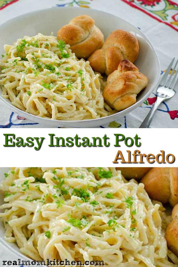 Easy Instant Pot Alfredo | realmomkitchen.com