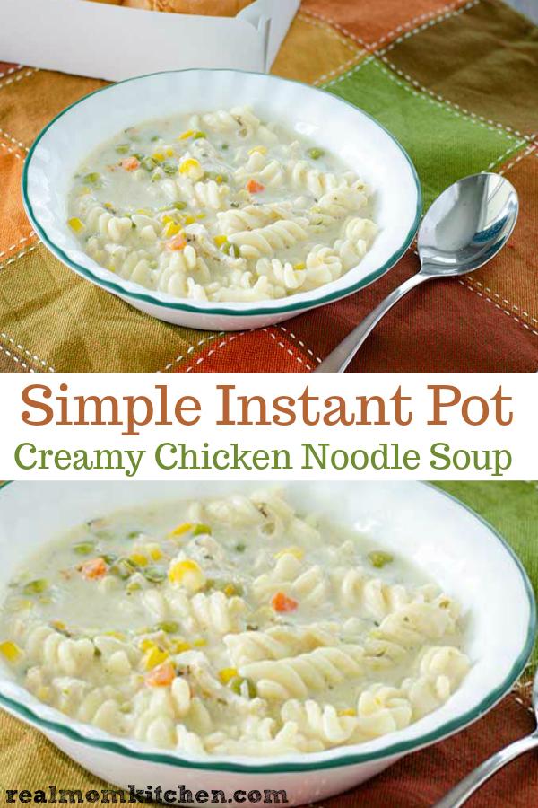 Simple Instant Pot Creamy Chicken Noodle Soup | realmomkitchen.com